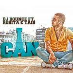 DJ BOUNCE/TAIB/ROSITA - I Can (Front Cover)
