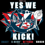 X MIND/TENSE/KONEY/GRIGIO - Yes We Kick (Front Cover)