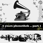 VARIOUS - 5 Years Phonothek Part 1 (Front Cover)