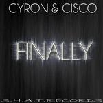 CYRON & CISCO - Finally (Front Cover)