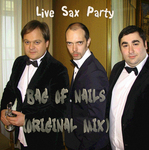 LIVE SAX PARTY - Bag Of Nails (Front Cover)