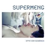 VON SCHIRACH, Otto - Supermeng (Front Cover)