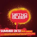 Get No Sleep: Summer 2k12