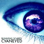 CYANEYED - Running Scared (Front Cover)