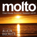Molto Club House Summer Session Vol 1 (selected By Alain Ducroix)
