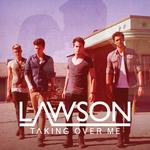 LAWSON - Taking Over Me (Front Cover)