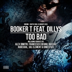 BOOKER T feat DILLYS - Too Bad (Front Cover)