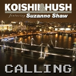 KOISHII & HUSH feat SUZANNE SHAW - Calling (remixes) (Front Cover)