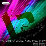 TRUE2LIFE - Life Trax EP (Front Cover)