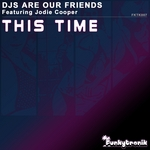 DJS ARE OUR FRIENDS feat JODIE COOPER - This Time (Front Cover)