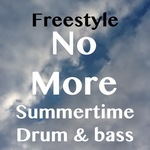 FREESTYLE - No More Summertime Drum & Bass (Front Cover)