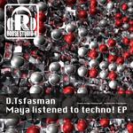 Maya Listened To Techno! EP