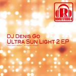 DJ DENIS GO - Ultra Sun Light 2 EP (Front Cover)