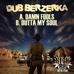 DUB BERZERKA - Damn Fools (Front Cover)