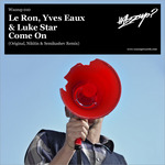 LE RON/YVES EAUX/LUKE STAR - Come On (Front Cover)
