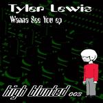 LEWIS, Tyler - Wanna See Ya EP (Front Cover)