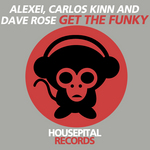 ALEXEI/CARLOS KINN/DAVE ROSE - Get The Funky (Front Cover)
