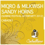 MIQRO & MILKWISH - Sandy Horns: Sunrise Festival Afterparty 2012 (Front Cover)