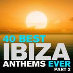 40 Best Ibiza Anthems Ever: Part 2