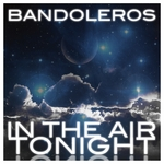 BANDOLEROS feat GC - In the Air Tonight (Front Cover)