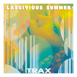 Trax 3: Lascivious Summer