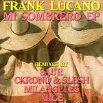 LUCANO, Frank - Mi Sombrero EP (Front Cover)