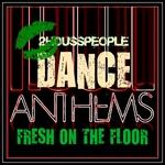 Fresh On The Floor: Dance Anthems