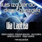 GONZALEZ, Diego/LUIS IZQUIERDO/VARIOUS - Via Lactea (Front Cover)