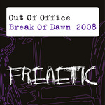 OUT OF OFFICE - Break Of Dawn 2008 (Front Cover)