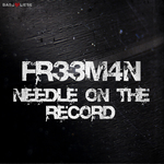 FR33M4N - Needle On The Record (Front Cover)