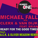 FALL, Michael vs CLERX/VAN DIJK feat BRIAN - Ready For The Good Times (Front Cover)
