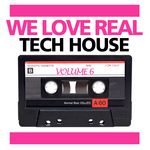 VARIOUS - We Love Real Tech House Vol 6 (Front Cover)