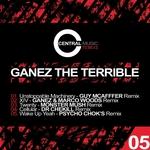 GANEZ THE TERRIBLE - Central Music Ltd Remixs Vol 5 (Front Cover)