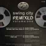 Swing City (remixed Volume One)