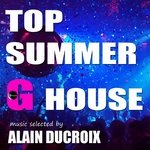 DUCROIX, Alain/VARIOUS - Top Summer G House: Vol 1 (selected by Alain Ducroix) (Front Cover)