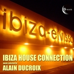 DUCROIX, Alain/VARIOUS - Ibiza House Connection Vol 1 (selected by Alain Ducroix) (Front Cover)