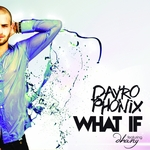 PHONIX, Dayro feat DHANY - What If (Front Cover)