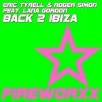 TYRELL, Eric/ROGER SIMON feat LANA GORDONV - Back 2 Ibiza (Front Cover)