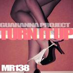 GUARANNA PROJECT - Turn It Up (Front Cover)