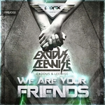 EXODUS & LEEWISE - We Are Your Friends (Front Cover)