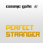 COSMIC GATE - Perfect Stranger (Front Cover)