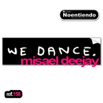 MISAEL DEEJAY - we dance (Front Cover)