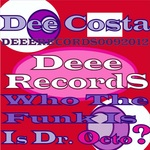 DEE COSTA - Who The Funk Is Dr Octo (Front Cover)