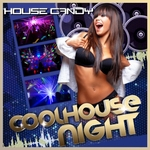 VARIOUS - House Candy: Coolhouse Night (Front Cover)