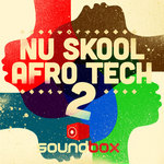 SOUNDBOX - Nu Skool Afro Tech 2 (Sample Pack WAV) (Front Cover)