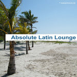 VARIOUS - Absolute Latin Lounge (Front Cover)
