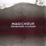 MAGICHOUR - Remember Harder (Front Cover)