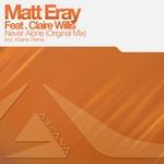 ERAY, Matt feat CLAIRE WILLIS - Never Alone (Front Cover)