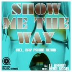 Show Me The Way: Part 2 (incl Ray Paxon remix)