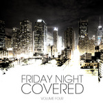 VARIOUS - Friday Night Covered Vol 4 (Front Cover)